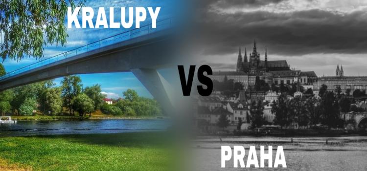 Proč Kralupy a ne Praha?